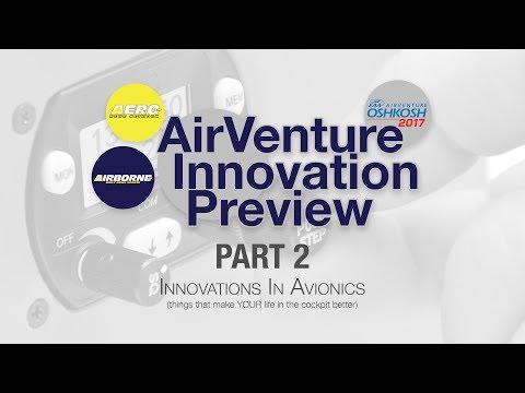 2017 AirVenture Innovation Preview Part 2 (Avionics)
