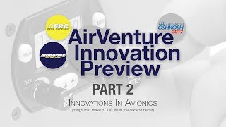 2017 AirVenture Innovation Preview Part 2 (Avionics)
