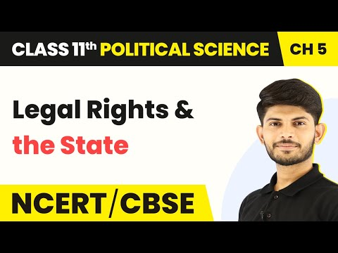 Legal Rights and the State - Rights | Class 11 Political Science