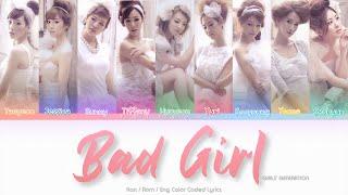 Girls' Generation (少女時代) Bad Girl Color Coded Lyrics (Han/Rom/Eng)
