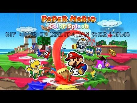 Paper Mario Color Splash [Blind] (17) - Quiz et infiltration chez Ludwig