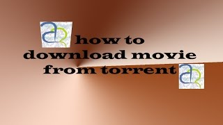 How to download movie from  torrent in India