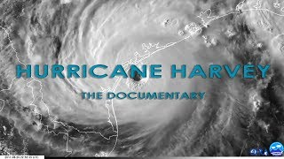 HURRICANE HARVEY - The Documentary by Storm Chasers