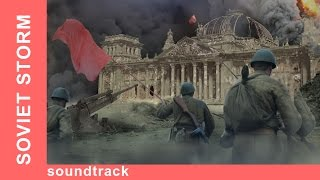 Soundtrack from Soviet Storm. WW2 in the East - One Minute of Proud