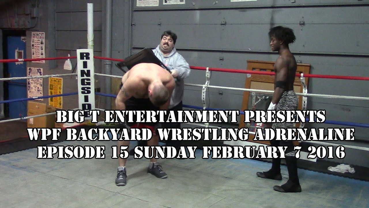 wpf backyard wrestling adrenaline presented by big t entertainment