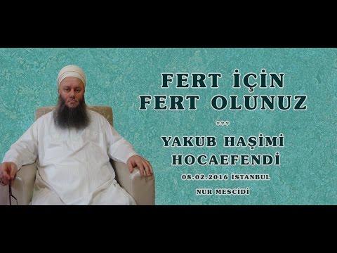 FERT İÇİN FERT OLUNUZ - YAKUB HAŞİMİ HOCAEFENDİ (ksa)