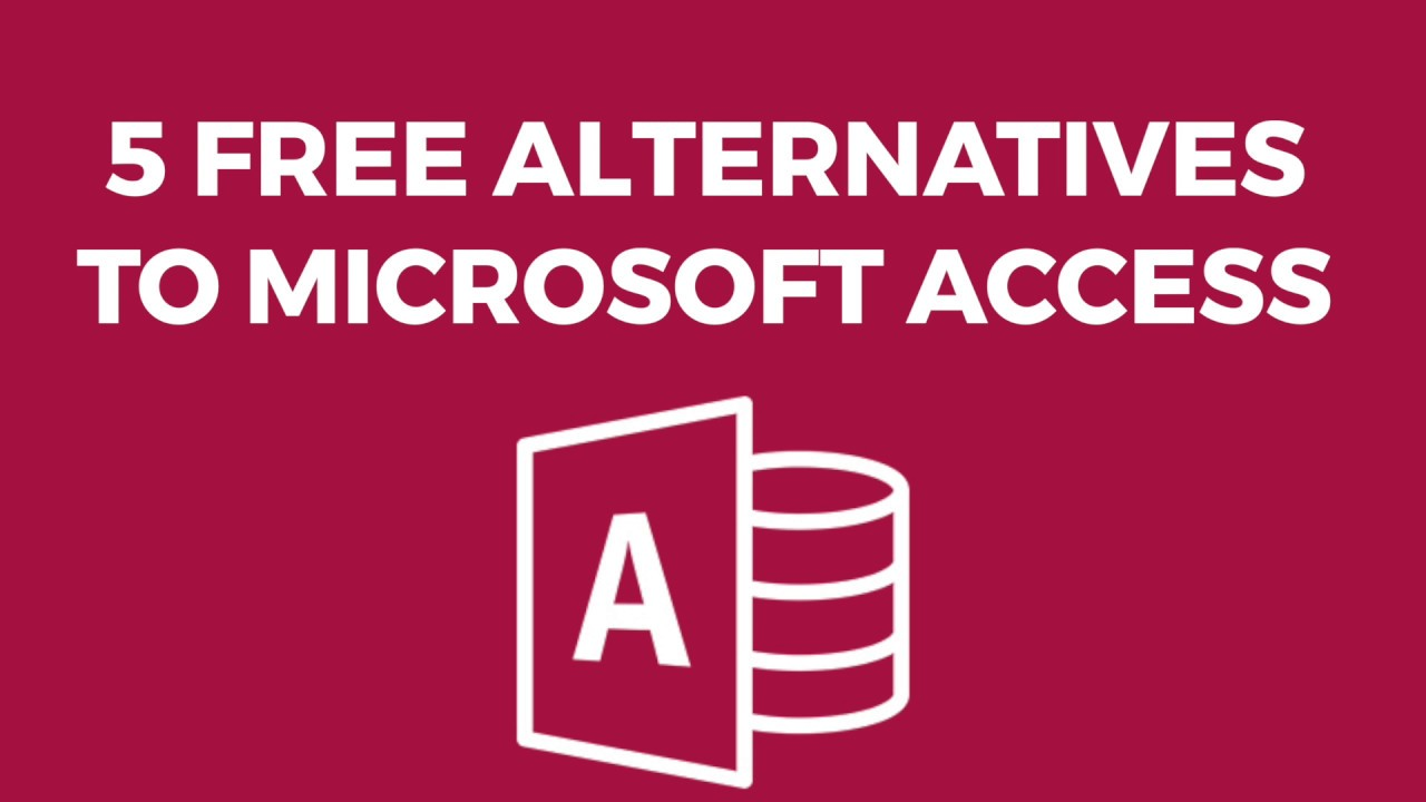 Free Database Software: 5 Free & Easy Access Alternatives