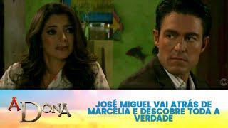 A Dona - José Miguel vai atrás de Marcélia e descobre toda a Verdade