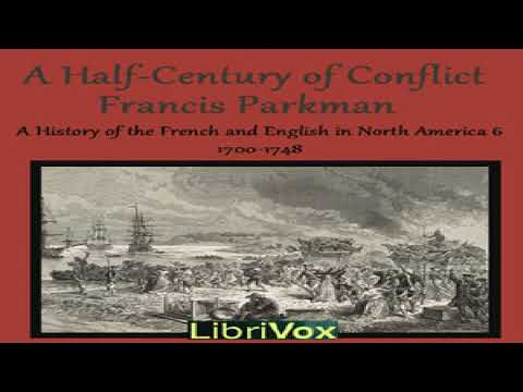 Half Century of Conflict   Francis Parkman, Jr.   Early Modern   Speaking Book   English   10/10