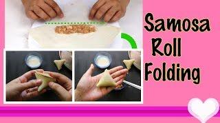 How to Fold Samosa & Roll | samosa & roll wrap | Samosa folding technique
