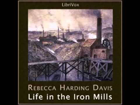 Life in the Iron Mills (FULL AUDIOBOOK)