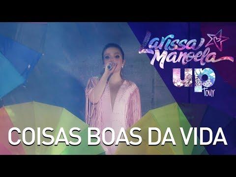 Larissa Manoela - Coisas Boas da Vida Ao Vivo - Up Tour
