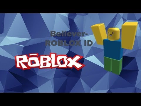 ROBLOX Song Code For Believer, By Imagine Dragons.