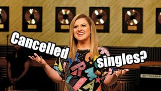 Kelly Clarkson&#39s CANCELLED Singles