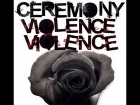 Ceremony - Violence Violence (FULL ALBUM)