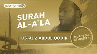 Ustadz Abdul Qodir - Surah Al `Ala  (FULL)