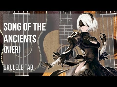 EASY Ukulele Tab: How to play Song of the Ancients (NieR) by Keiichi Okabe