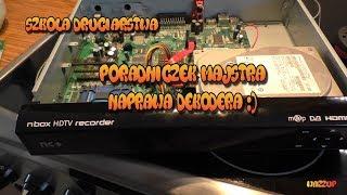 Szkoła Druciarstwa Poradniczek Majstra Naprawa Dekodera nbox Wazzup :)
