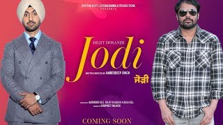 Jodi   Diljit Dosanjh   Amrinder Gill   Amberdeep Singh   Rhythm Boyz