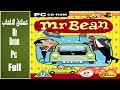 تحميل لعبة مغامرات  مستر بين كاملة الرابط اسفل الفيديو   Mr Bean