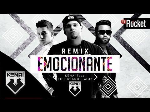 Emocionante Remix - Kenai Ft. Pipe Bueno, Zion | Video Lyric