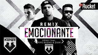 Emocionante Remix - Kenai Ft. Pipe Bueno, Zion | Video Lyric
