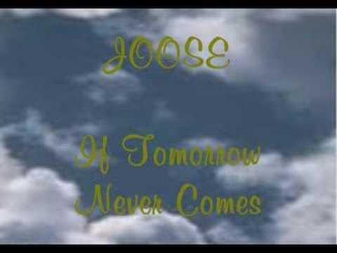 Joose - If Tomorrow Never Comes
