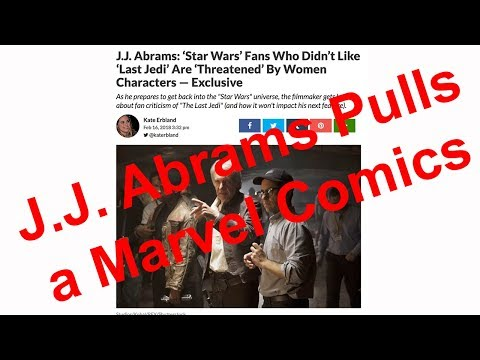 Star Wars Fans Are Not Threatened By Women: J. J. Abrams Goes Full SJW Retard