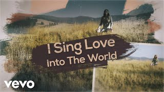 LeAnn Rimes - Sing Love into the World (Official Lyric Video) YouTube Videos