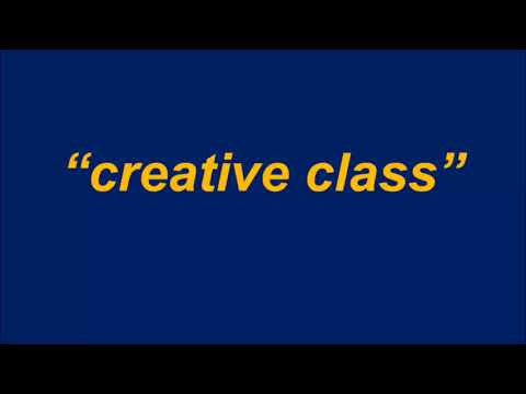 """What is the """"creative class""""?"""