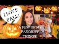 MY FAVORITE FALL THINGS!
