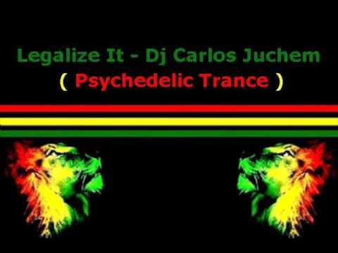 Legalize It - Dj Carlos Juchem ( Psychodelic Trance )
