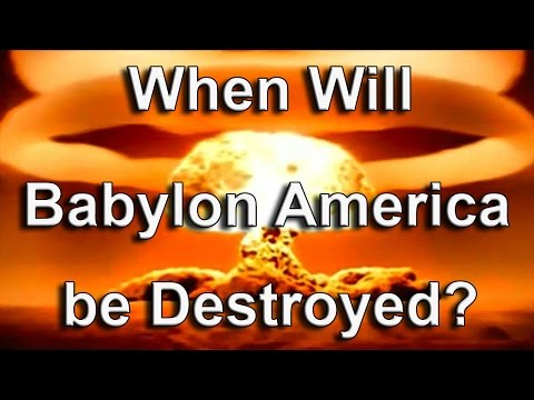 When will Babylon the Great America be Destroyed?