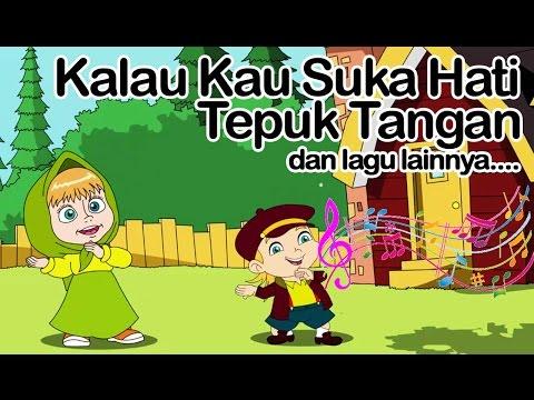 Kalau Kau Suka Hati Tepuk Tangan dan lagu lainnya | Lagu Anak Indonesia