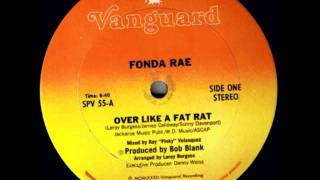 Fonda Rae -- Over Like A Fat Rat
