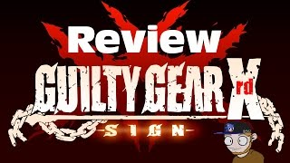 Guilty Gear Xrd Sign on PS4 Review!