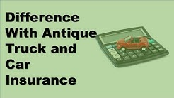 Car Insurance Comparison | What's The Difference With Antique Truck and Car Insurance