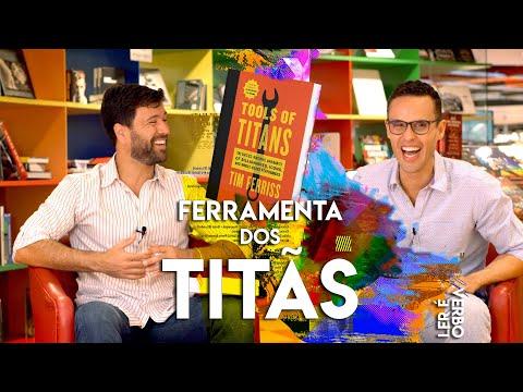 FERRAMENTA DOS TITÃS - Tim Ferris. Programação Neurolinguística e Modelagem.