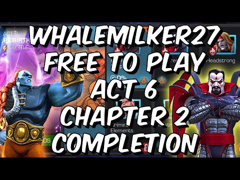 Free To Play Act 6 Chapter 2 Completion - WhaleMilker27 Returns - Marvel Contest of Champions
