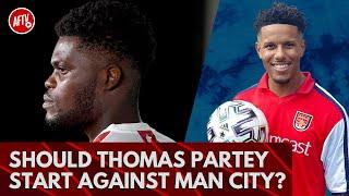 Should Thomas Partey Start Against Man City?