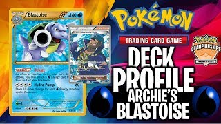 ARCHIE'S BLASTOISE (EXPANDED) TOP 4 Portland Regionals Deck Profile (Pokemon Trading Card Game)