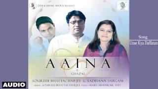 Unse Kya Daffatan | Sourish Bhattacharjee | Aaina - E Ghazal