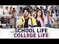 School Life V/S College Life | SahibNoor Singh