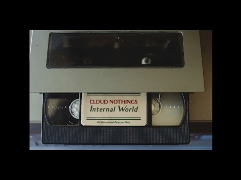 "Cloud Nothings - ""Internal World"" (official music video)"