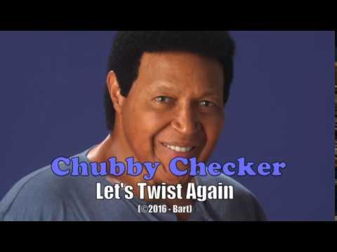 Chubby checker lets twist begin consider, that