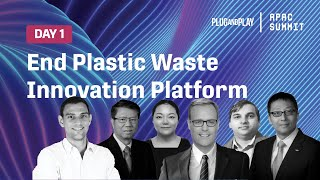 APAC Summit 2020 Day 1 - End Plastic Waste Innovation Platform