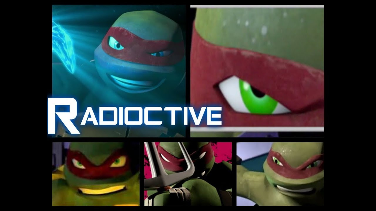 Radioactive Raphael Tmnt Mv Youtube