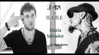 J-AX feat. IL CILE - MARIA SALVADOR (Dj Belly Remix)