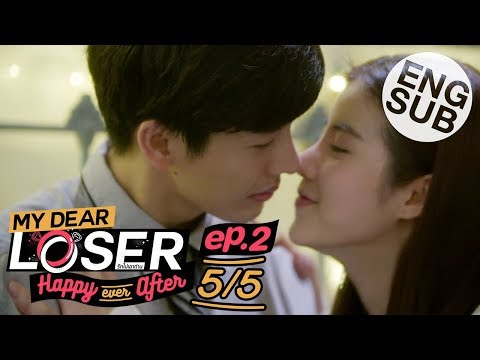 [Eng Sub] My Dear Loser รักไม่เอาถ่าน | ตอน Happy Ever After | EP.2 [5/5]