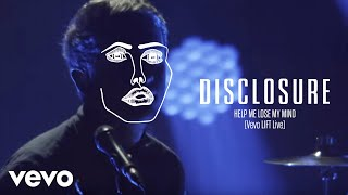 Download Disclosure - Help Me Lose My Mind (Vevo LIFT Live) Mp3 and Videos